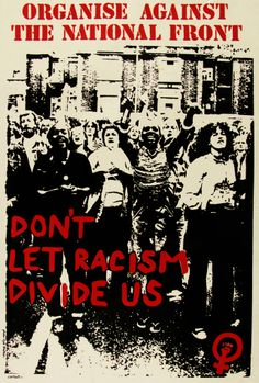 Organise Against The National Front poster, created in support of the British anti-racism movement of the late 1970s and early 1980s in conjunction with organizations such as the Anti-Nazi League and Rock Against Racism, featuring a photograph by Syd Shelton, England, United Kingdom, 1977-81, by See Red Women's Workshop.