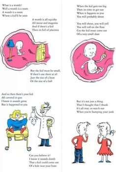 Dr Suess explains pregnancy - I can't. This is too funny. lol don't know if this is actually dr suess tho Doula, I Smile, Make Me Smile, The Awkward Yeti, Haha, Little Mac, Dr. Seuss, Catch, Fraggle Rock