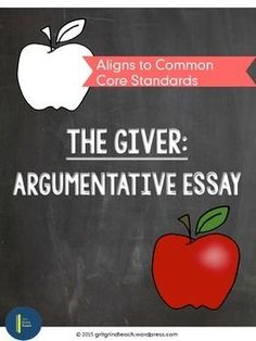 "A Complete step-by-step guide to writing an argumentative essay based on ""The Giver. Graphic organizers for every paragraph. Rubric included. Great for middle school!"
