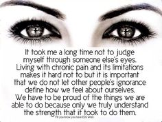 it's still hard to hear peoples hurtful words but I know my pain and my and my limitations