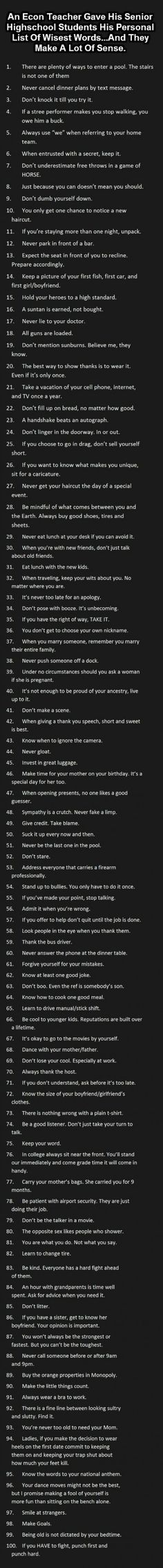 100 Tips from a Smart Econ Teacher to his Students.  I ought to hang this on the fridge and see it everyday. Best Quotes, Life Quotes, Favorite Quotes, Quotes To Live By, Good Advice, Life Advice, Cool Words, Wise Words, Motivational Quotes