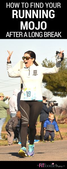 How to Find Your Running Mojo After a Long Break - The Fit Foodie Mama