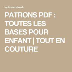 PATRONS PDF : TOUTES LES BASES POUR ENFANT |   TOUT EN COUTURE