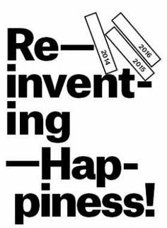 Reinventing Happiness. Een onderzoeksproject waarin het Stedelijk Museum 's-Hertogenbosch met verschillende kunstenaars, museumbezoekers en bewoners van 's-Hertogenbosch op zoek gaat naar nieuwe sociale en duurzame geluksvormen. Wat betekent het als geluk schuilt in een onverwachte ontmoeting? Wat is de relatie tussen werk, depressie en geluk? En maakt natuur in de stad gelukkiger?