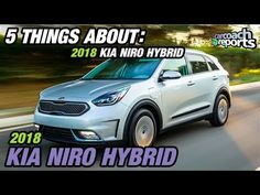 5 Things About - 2018 Kia Niro Hybrid