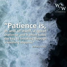 I realize 'patience' is one of my biggest lessons in this lifetime! ♡
