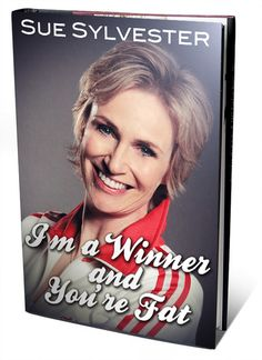 If I were to watch glee it would definitely just be for her. How about we replace Glee with The Sue Sylvester Show