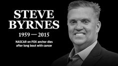 You will be missed Steve. I'm do happy you got to see the Bristol race & the love & support from your NASCAR family. RIP. 4/21/15
