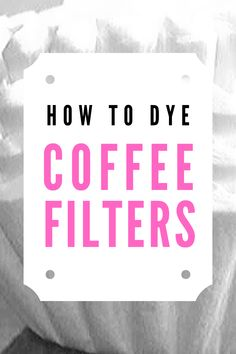 Make some beautiful crafts with dyed coffee filters! Here are my instructions for how to dye regular white coffee filters so you can make gorgeous coffee filter flowers! Coffee Filter Crafts, Coffee Filter Flowers, Coffee Filters, Do It Yourself Projects, Cool Diy Projects, Christmas To Do List, Tissue Paper Crafts, White Coffee, Easy Meals