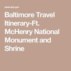 Baltimore Travel Itinerary-Ft. McHenry National Monument and Shrine