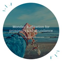 Monday Meditation for Prosperity and Abundance