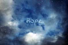 Hope - It's more important than some people may think. I cannot live without it. Have Faith, Positive Words, Love Words, Words Of Encouragement, Thought Provoking, Inspire Me, Me Quotes, Quotes App, Quotations