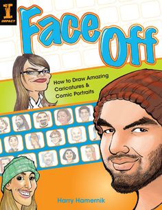 Face Off Face Off How To Draw Amazing Caricatures & Comic Portraits