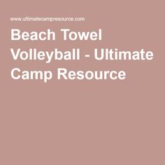 Beach Towel Volleyball - Ultimate Camp Resource