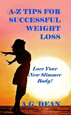 If you can imagine a thinner you then you are on your way to achieving a thinner body! A-Z TIPS FOR SUCCESSFUL WEIGHT LOSS: Love Your New Slimmer Body will help you lose weight and keep it off!