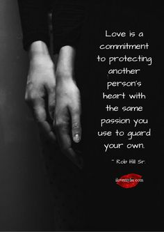 Love is a commitment to protecting another person's heart with the same passion you use to guard your own. ~ Rob Hill Sr. <3 Drop by our Facebook page and check out so many more amazing love quotes! https://www.facebook.com/LoveSexIntelligence #passionatelove #protectingtheoneyoulove #ilovemylsi
