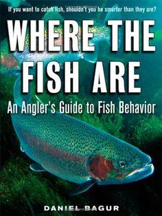 Where the Fish Are : A Science-Based Guide to Stalking Freshwater Fish ebook by Daniel Bagur - Rakuten Kobo Sea Fishing, Trout Fishing, Fishing Tips, Fishing Books, Fishing Reels, You Are Smart, Book Format, Big Fish, Freshwater Fish