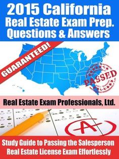 2015 California Real Estate Exam Prep Questions and Answers: Study Guide to Passing the Salesperson Real Estate License Exam Effortlessly