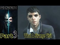 What A Strange Visit | Dishonored 2 | Part 3 | Gameplay Walkthrough | PC Gaming | Live Commentary - YouTube
