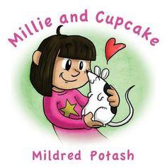 Millie and Cupcake by Mildred Potash, http://www.amazon.com/dp/1478709979/ref=cm_sw_r_pi_dp_fdF3rb1RC9HC5