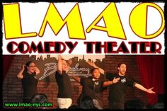 www.lmao-nyc.com Live Comedy seven nights / week. Improv Comedy 3 & 8pm