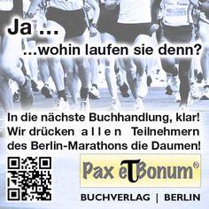 Pax et Bonum Ja … wohin laufen Sie denn? In die nächste Buchhandlung, klar! Wir drücken allen Teilnehmern des Berlin-Marathons die Daumen!
