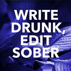 What People Misunderstand About Write Drunk Edit Sober http://ift.tt/2mMqaLa  One of the most important lessons I try to impart to those whose writing I coach is that State can be achieved in any number of waysand how to take advantage of it when it hits.  As aphorisms go Write drunk edit sober (erroneously attributed to Hemingway) is one of the most popular but probably also one of the most misunderstood.  Its not just that writers like to drink its that being a little drunk allows you to…
