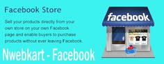Nwebkart.com  Facebook store  Facebook store is the sort of social trade stage which give's you answer for offer your item through your Facebook page . you can offer your item on your Facebook face. Nwebkart makes the arrangement this your eCommerce store will be unite with your Facebook pace and you can offer on your item on Facebook.