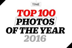 TIME's top 100 photos of the year.  Enjoy!