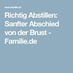 Richtig Abstillen: Sanfter Abschied von der Brust - Familie.de