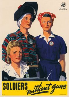 69250da4 World War II poster, women's contribution to war effort | Soldiers without  guns Rosie The