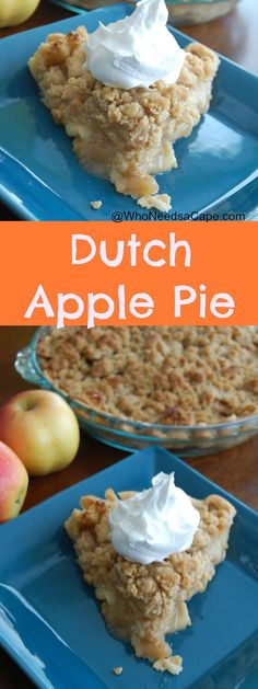 Dutch Apple Pie A great Fall treat!