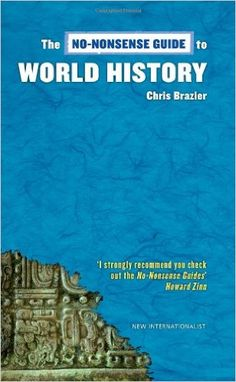 NO-NONSENSE GUIDE TO WORLD HISTORY (No-nonsense Guides): Amazon.co.uk: Chris Brazier: 9781904456476: Books