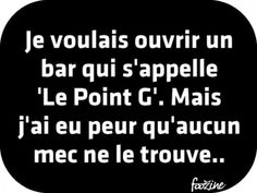 Funny Quotes : Je voulais ouvrir un bar qui s'appelle 'Le Point G'. - The Love Quotes Words Quotes, Wise Words, Love Quotes, Sayings, Boxing Quotes, French Quotes, Daily Inspiration Quotes, Sweet Words, Bar