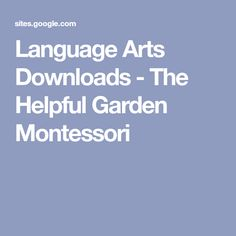 Language Arts Downloads - The Helpful Garden Montessori