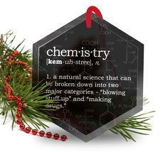 Christmas Ornament - Funny Definition of Chemistry - Beveled Glass by NeuronsNotIncluded on Etsy https://www.etsy.com/listing/254150875/christmas-ornament-funny-definition-of