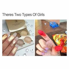 There's two types of girls...