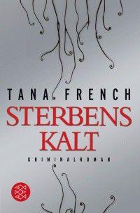 Bücher: Sterbenskalt von Tana French