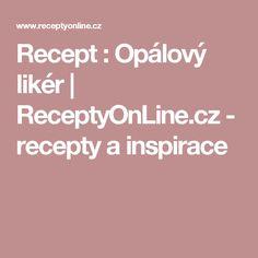 Recept : Opálový likér | ReceptyOnLine.cz - recepty a inspirace