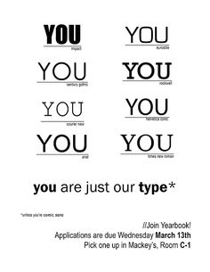 This recruitment post from Yearbook is beyond genius. You can see the humor and wisdom in it. There are several fonts used on the post, because as the information it tries to send out, there might be as many types of people as the amount of fonts that exist. It's just a smart design. The presentation is so clean, blank background is very appropriate here because you won't want distraction from the back since we already have some many different fonts in front.