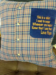 Memory keepsake pillows created from clothing of a loved one. My husband was going to throw out his old shirts and I'm going to make pillow covers for the girls. Sewing Hacks, Sewing Crafts, Sewing Projects, Projects To Try, Craft Gifts, Diy Gifts, Memory Crafts, Memory Pillows, Memory Quilts
