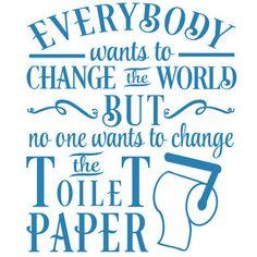 Silhouette Design Store: Everybody Change World Nobody Toilet Paper Vinyl Quotes, Hand Lettering Quotes, Vinyl Lettering, Silhouette Cameo Projects, Silhouette Design, Diy Vinyl Projects, Diy Paper, Paper Art, Cricut Design