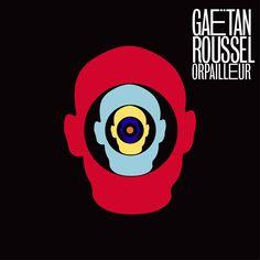 Découvrez la pochette de «Orpailleur» le nouvel album de Gaëtan Roussel. (sortie le 30 sept)