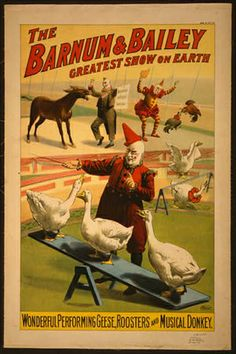 circus, classic posters, free download, graphic design, retro prints, vintage, vintage posters, The Barnum & Bailey Greatest Show on Earth - Wonderful Performing Geese, Rooster and Musical Donkey - Vintage Circus Poster