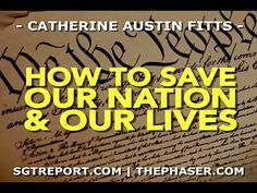 HOW TO SAVE OUR NATION & OUR LIVES BEFORE IT'S TOO LATE -- Catherine Austin Fitts  -July 11, 2017 Interview
