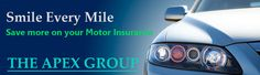 Smile Every #Mile #Save more on your #Motor Insurance  THE APEX GROUP