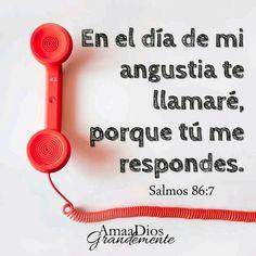 """Salmos 86.7 """"En el día de mi angustia te llamaré, porque tú me respondes""""."""