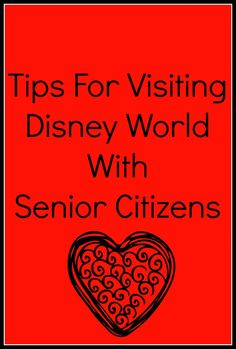 Tips for visiting Walt Disney World with senior citizens