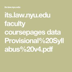 its.law.nyu.edu faculty coursepages data Provisional%20Syllabus%20v4.pdf