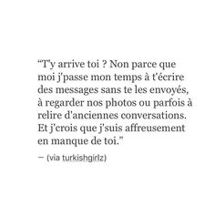 Le manque c'est aussi cela... Bad Quotes, Text Quotes, Love Quotes For Him, Tu Me Manques, Heartbreaking Quotes, French Quotes, Bad Mood, Sweet Words, Crush Quotes